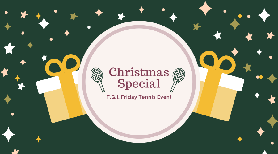 Christmas Special T.G.I. Friday Tennis Event